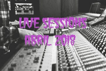 Live Sessions Abril 2018
